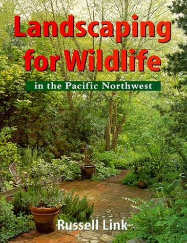 Landscaping for Wildlife in the Pacific Northwest, Russell Link